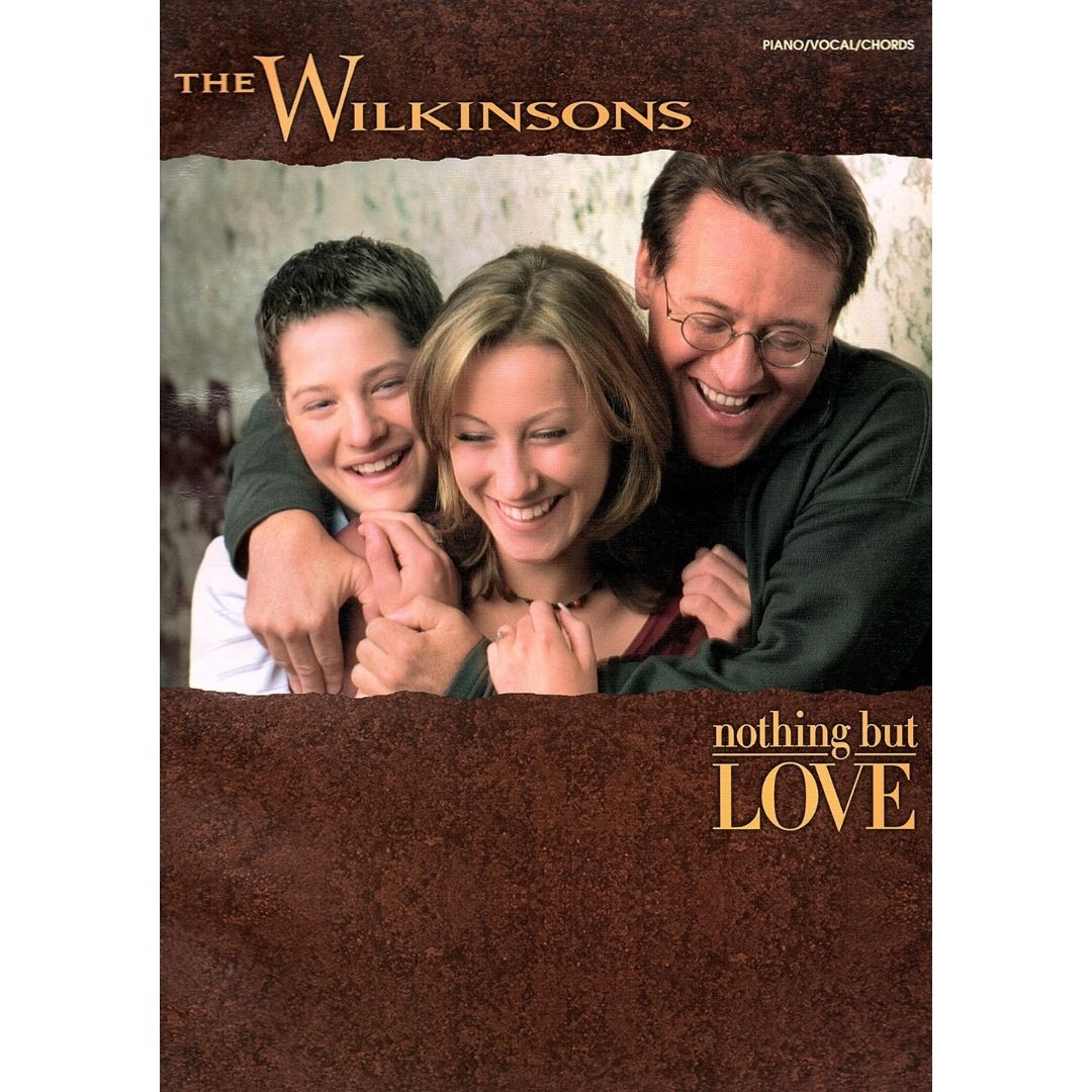 The Wilkinsons Nothing But Love - Piano/Vocal/Chords - PF9903
