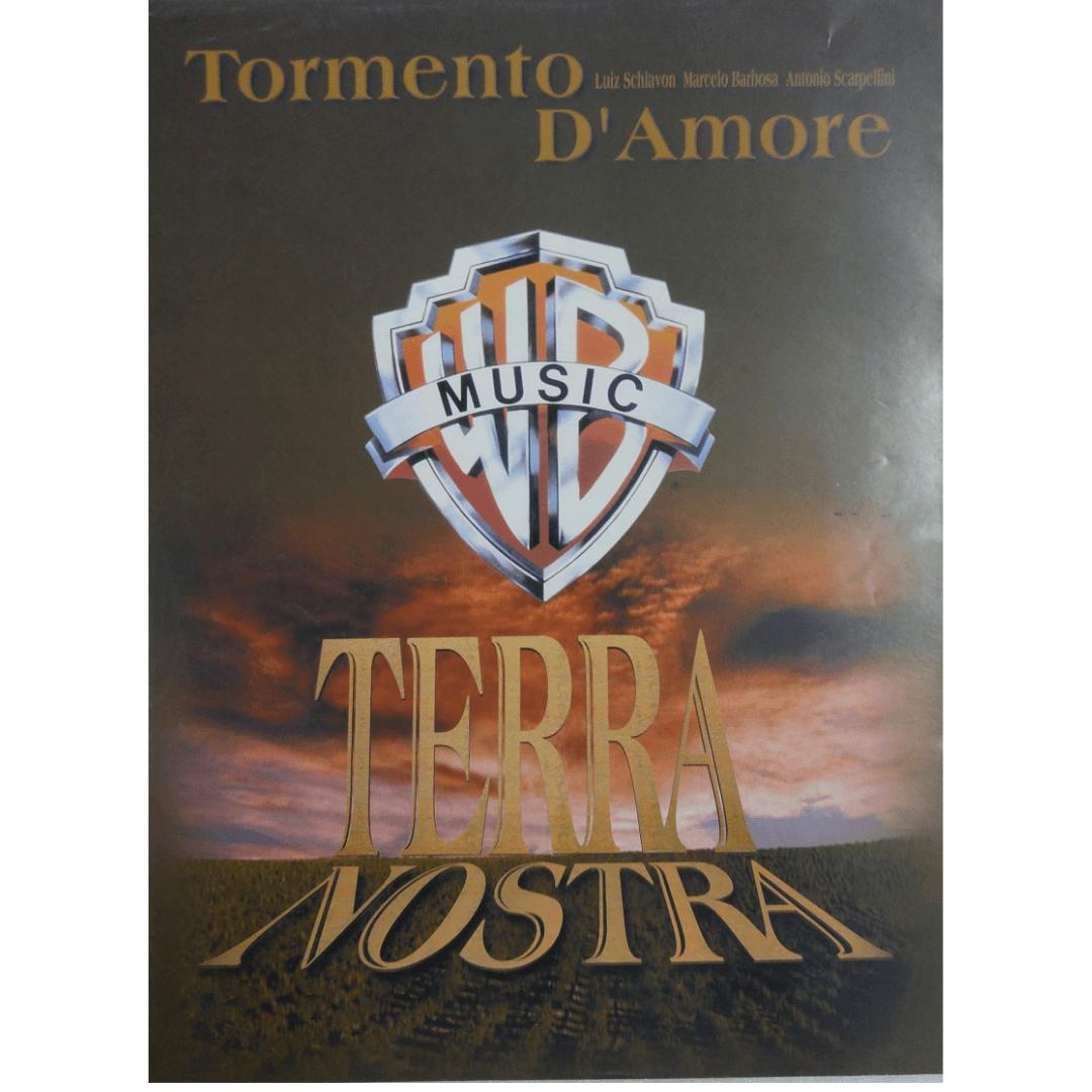 Tormento D' Amore - Luiz Schiavon Marcelo Barbosa Antonio Scarpellini - Terra Nostra - WCR001