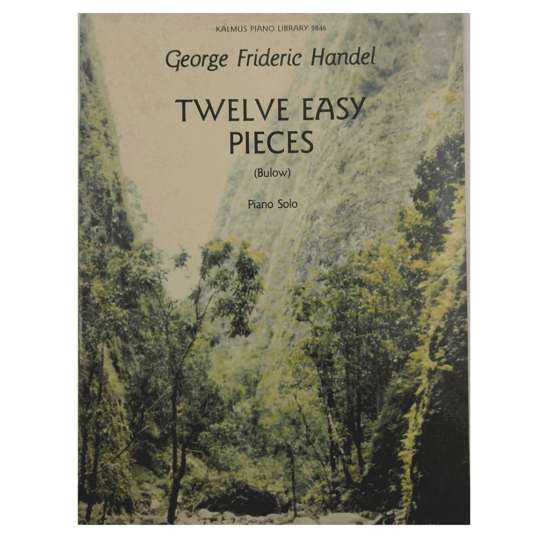 Twelve Easy Pieces ( Bulow) Piano Solo - George Frideric Handel - K9846