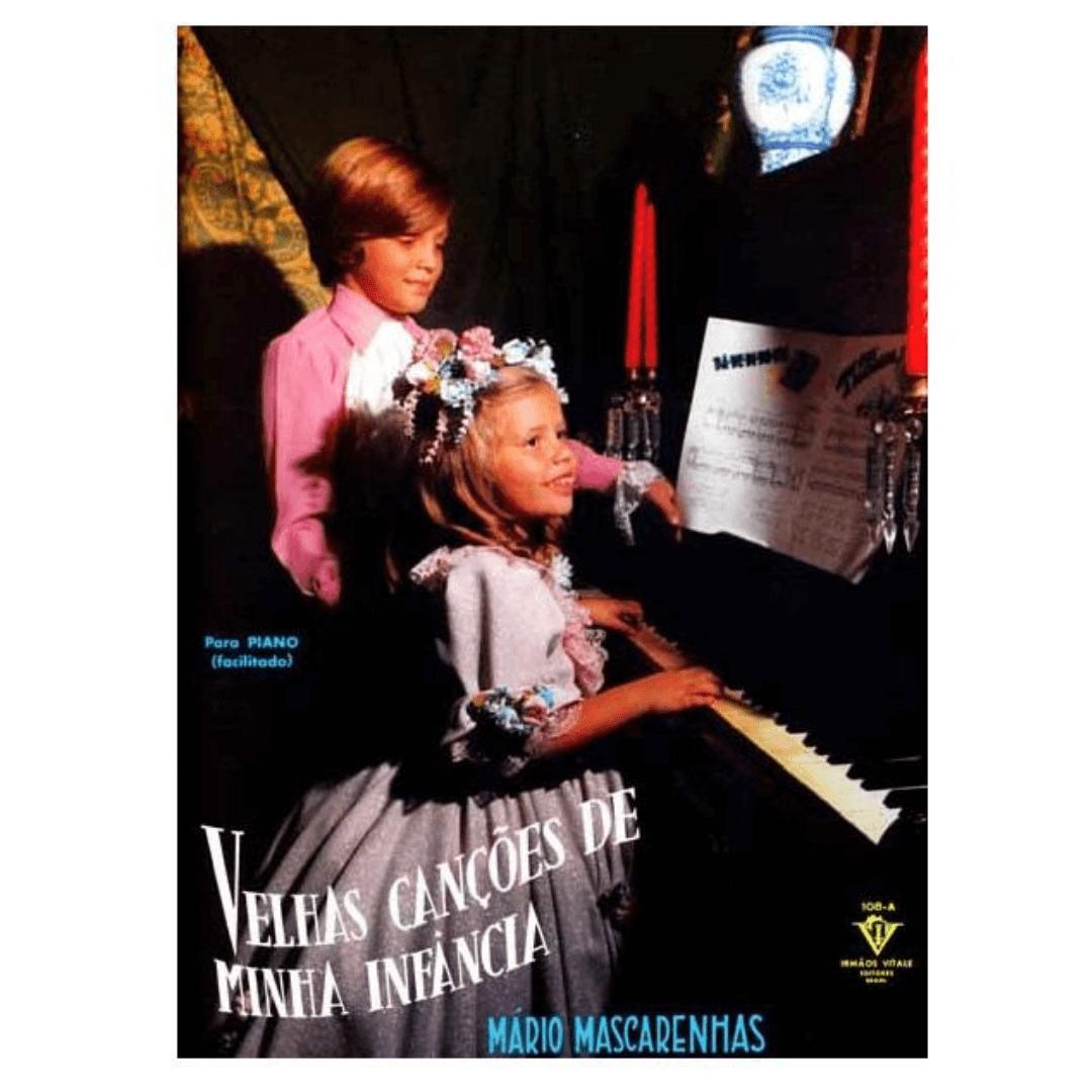 Velhas Canções De Minha Infância - Mário Mascarenhas - Para Piano ( Facilitado ) - 108A