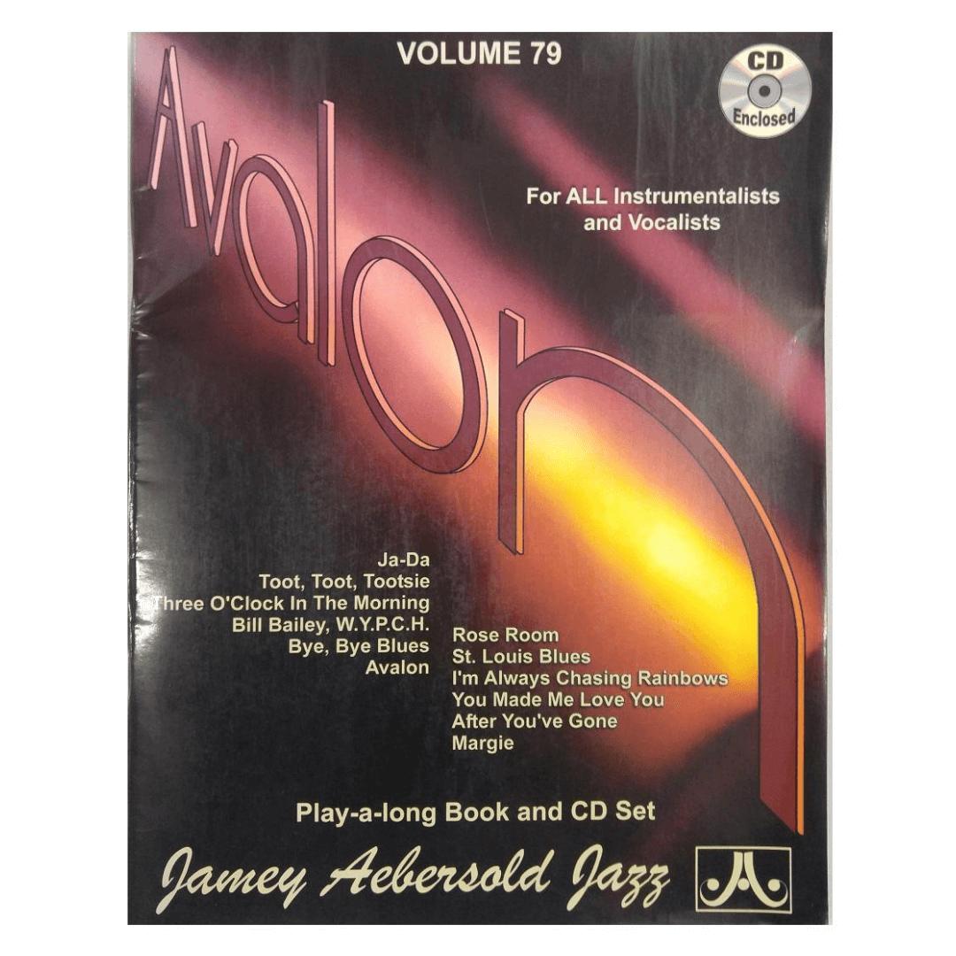 Volume 79 - Avalon - Jamey Aebersold Jazz- P/ tds os instrumentistas /vocalistas C/CD - V79DS