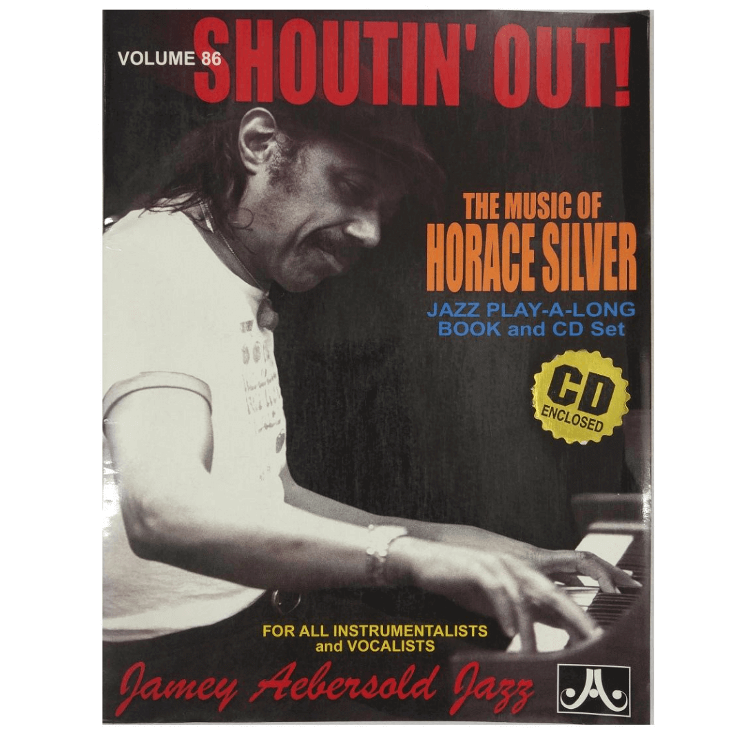 Volume 86 Shoutin' Out! The Music Of Horace Silver- Jamey Aebersold Jazz, p/ tds instru./vocal V86DS