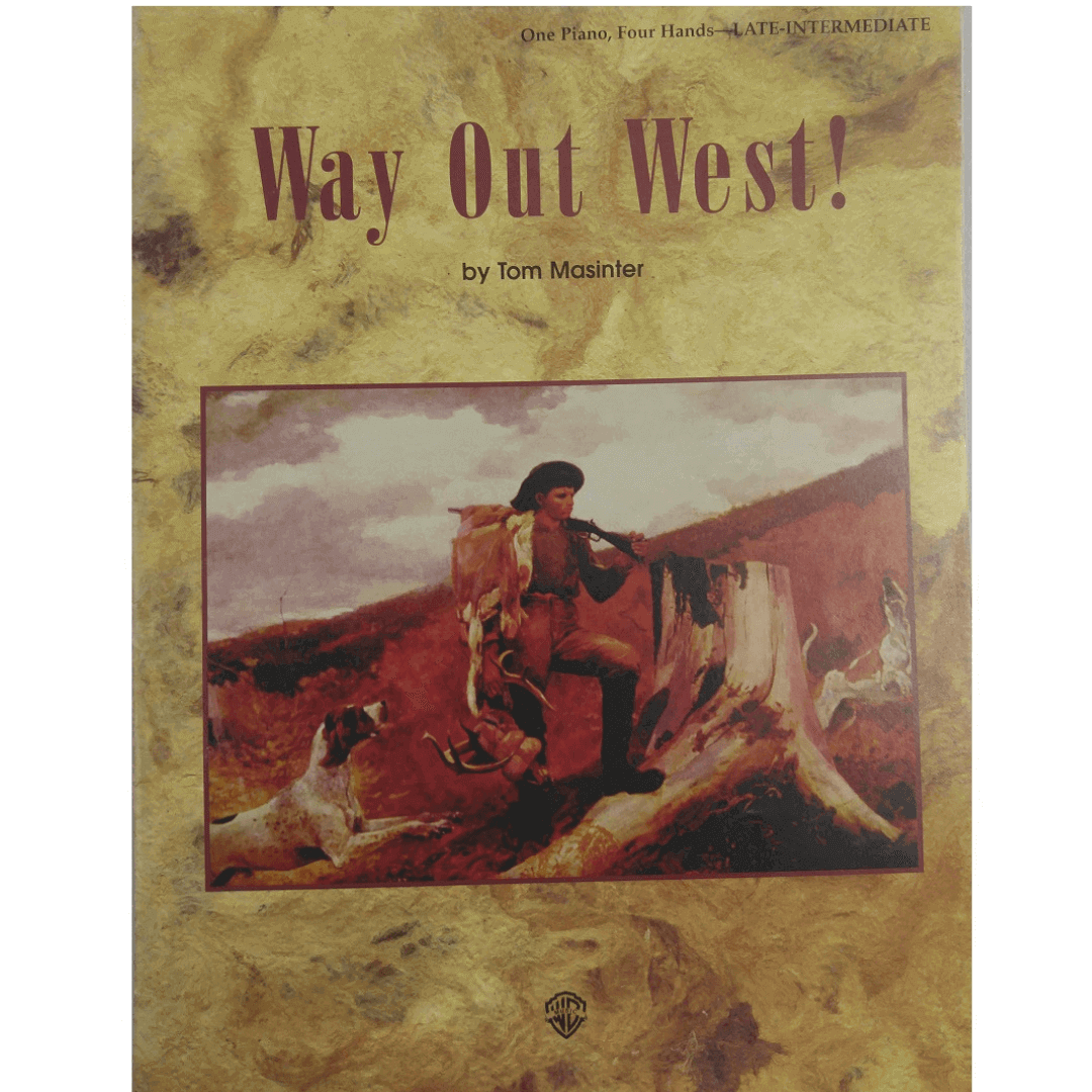 Way Out West! by Tom Masinter - One Piano, Four Hands - Late Intermediate PAM0102
