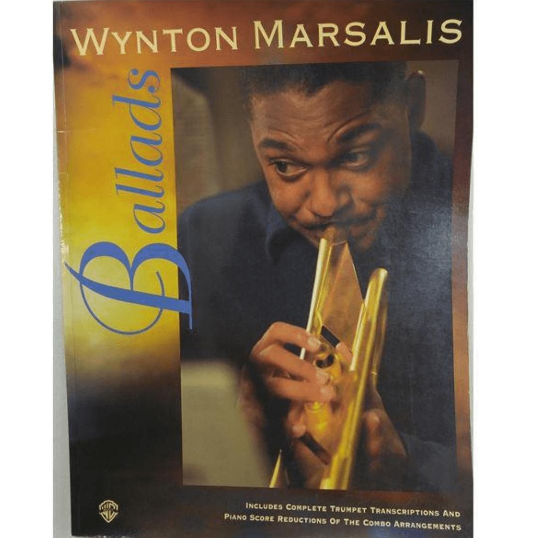 Wynton Marsalis - Ballads - Inclui transcrições completas de trompete e reduções de pontuação de pia