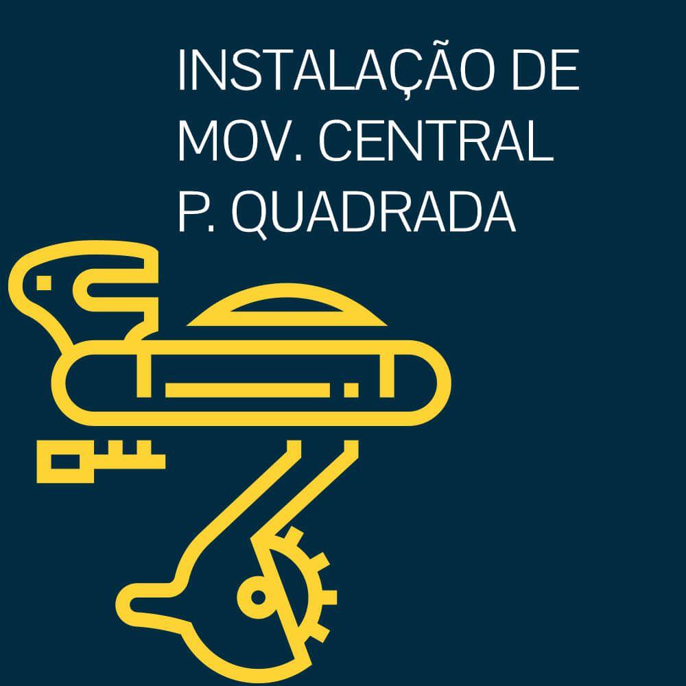 INSTALAÇÃO DE MOVIMENTO CENTRAL PONTA QUADRADA