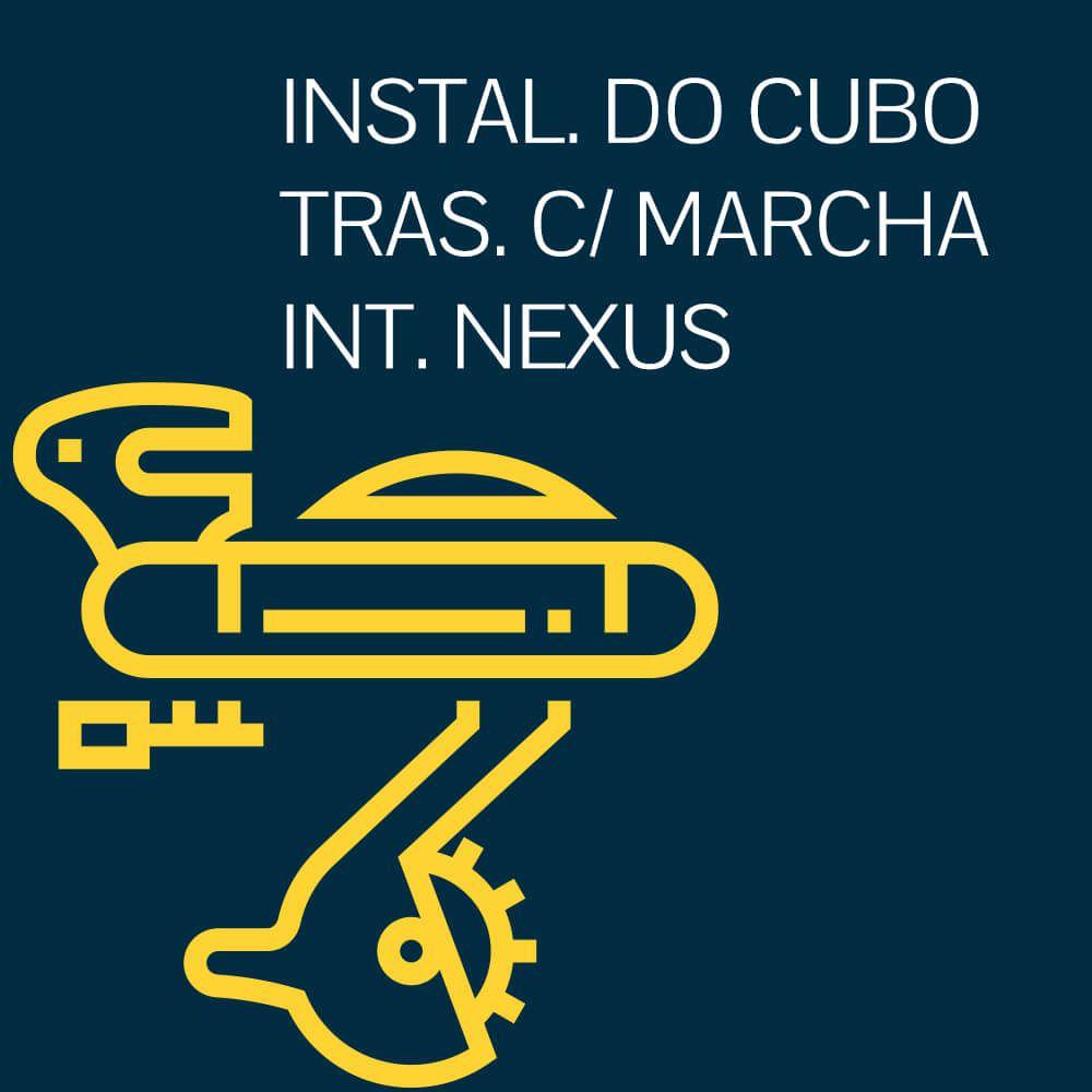 INSTALAÇÃO DO CUBO TRASEIRO COM MARCHA  INTERNA NEXUS
