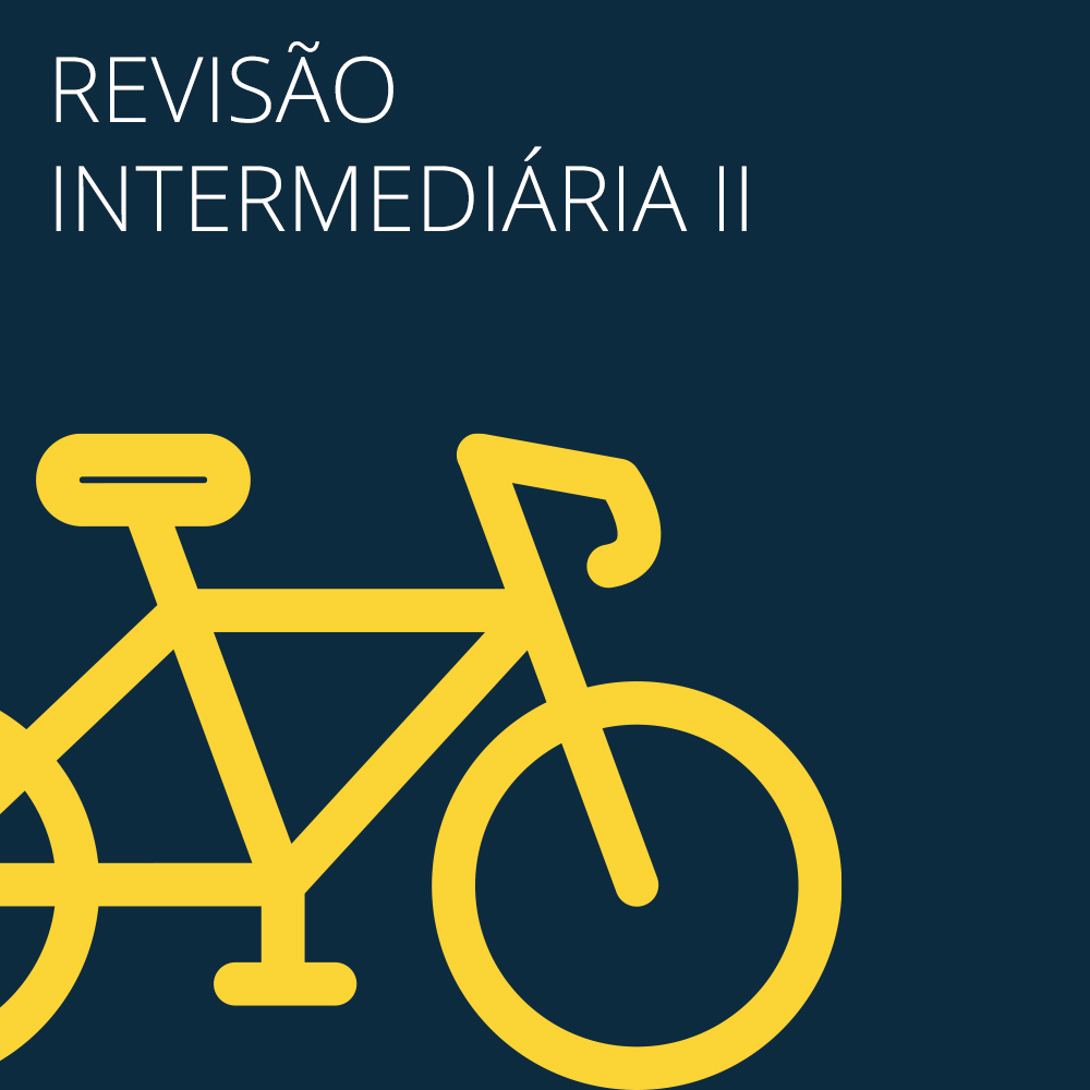 REVISÃO INTERMEDIÁRIA II