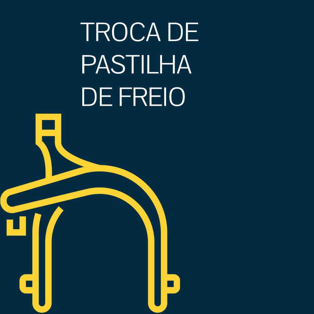 TROCA DE PASTILHAS DE FREIO