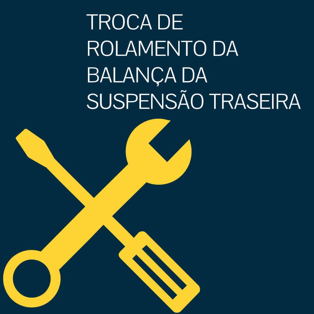 TROCA DE ROLAMENTO DA BALANÇA DA SUSPENSÃO TRASEIRA
