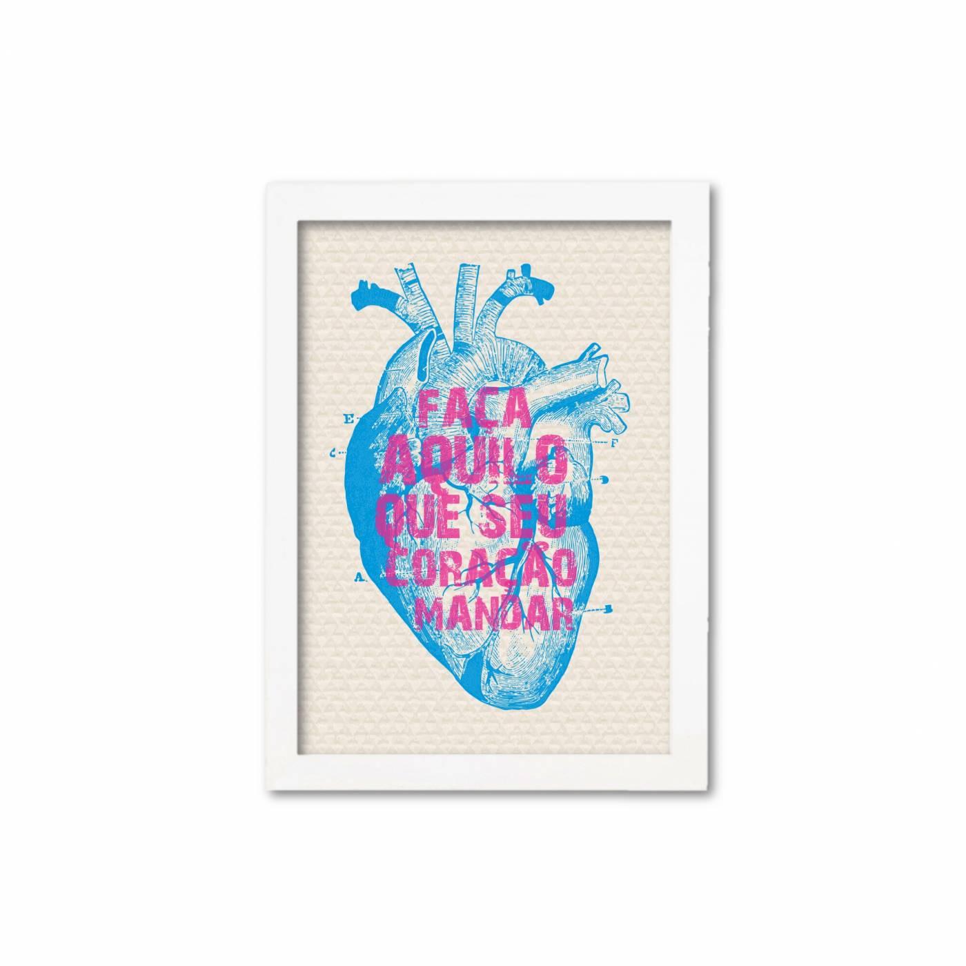 Faça aquilo que seu coração mandar