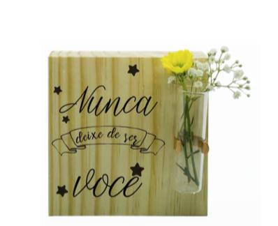 Vaso madeira quadrado: nunca deixe de ser você