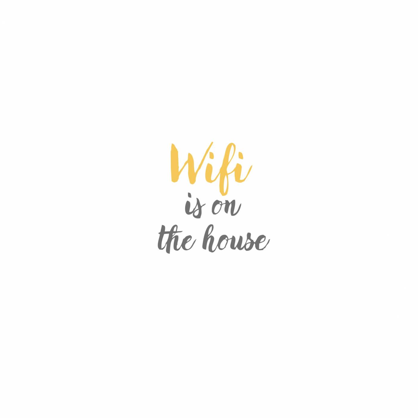Wifi is in the house