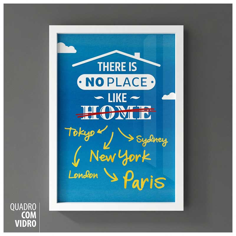 Quadro Frases de Viagem (Travel Quotes) - There is No Place Like Home (33x45cm)