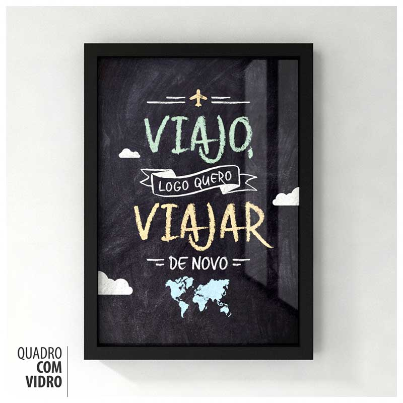 Quadro Frases de Viagem (Travel Quotes) - Viajo, Logo quero Viajar de Novo (33x45cm)