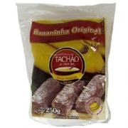 Bananinha Original TACHÃO DE UBATUBA 250g