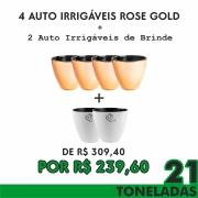 KIT 4  - 4 AUTO IRRIGÁVEIS METALIZADO ROSE GOLD GANHE 2 AUTO IRRIGÁVEIS BRANCO - 21 TONELADAS