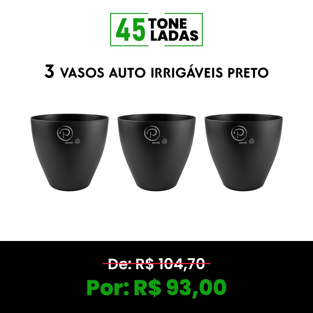 COMBO 6 - 3 VASOS AUTO IRRIGÁVEIS PRETO. 45 TONELADAS