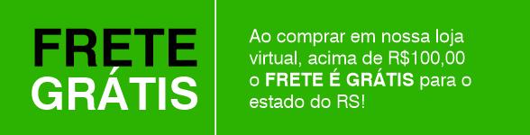 FRETE GRÁTIS ACIMA DE R$100 RS: Compre acima de R$1000,00 GANHE FRETE GRÁTIS para todo o RS