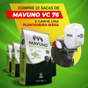 Compre 22 sacas de Mavuno VC76 e GANHE uma plantadeira IKEDA!