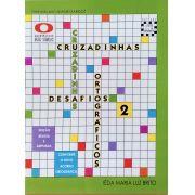 Cruzadinhas Desafios Ortográficos 2 - Iêda Maria Luz Brito