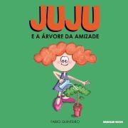 Juju e a árvore da amizade - Fabio Quinteiro