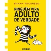 Ninguém Vira Adulto de Verdade Vol 1 - Sarah Andersen