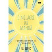 O Milagre da Manhã - Hal Elrod