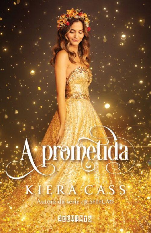 A Prometida Kiera Cass Editora Seguinte
