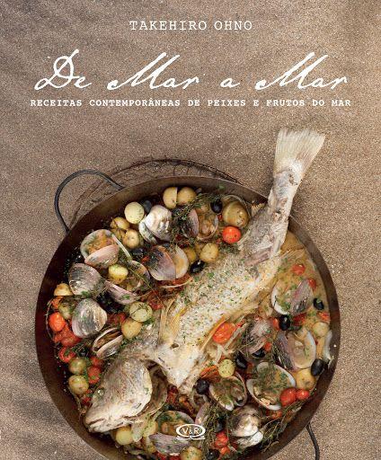 De Mar a Mar Receitas Contemporâneas de Peixes e Frutos do Mar - Takehiro Ohno