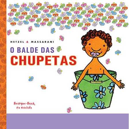 O Balde das Chupetas - Hetzel & Massarani