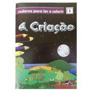 A Criação - Caderno Para Ler e Colorir - Vol 01