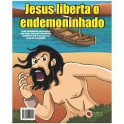 Lição Jesus Liberta O Endemoninhado