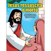 Lição Jesus Ressuscita O Morto