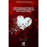 Livreto Restauração para o Casamento Devastado pelo Adultério | Série Recursos Para Um Viver Piedoso