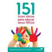 Livro 151 Boas Ideias Para Educar Seus Filhos