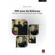 Livro 500 anos da Reforma - Em Busca de um Novo Jeito de Fazer Teologia