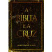 Livro A Bíblia e a Cruz