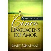 Livro A Essência das Cinco Linguagens do Amor