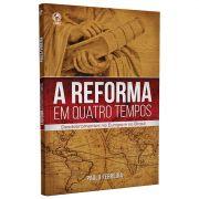 Livro A Reforma em Quatro Tempos