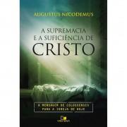 Livro A Supremacia e a Suficiência de Cristo