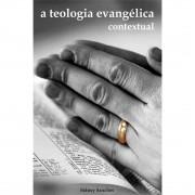 Livro A Teologia Evangélica Contextual