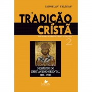 Livro A Tradição Cristã: Uma História do Desenvolvimento da Doutrina - Vol. 2