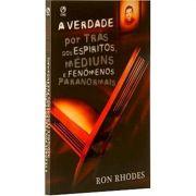 Livro A Verdade por Trás dos Espíritos, Médiuns e Fenômenos Paranormais