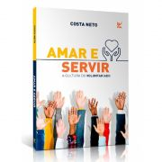 Livro Amar e Servir - A Cultura do Voluntariado