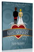 Livro Antes Que O Casamento Nos Separe