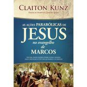 Livro As Ações Parabólicas de Jesus no Evangelho de Marcos