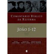 Livro Comentário Bíblico da Reforma - João 1-12