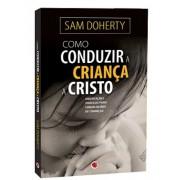 Livro Como conduzir a Criança a Cristo