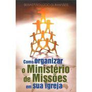 Livro Como Organizar o Ministério de Missões em sua Igreja