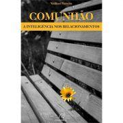 Livro Comunhão - A Inteligência Nos Relacionamentos